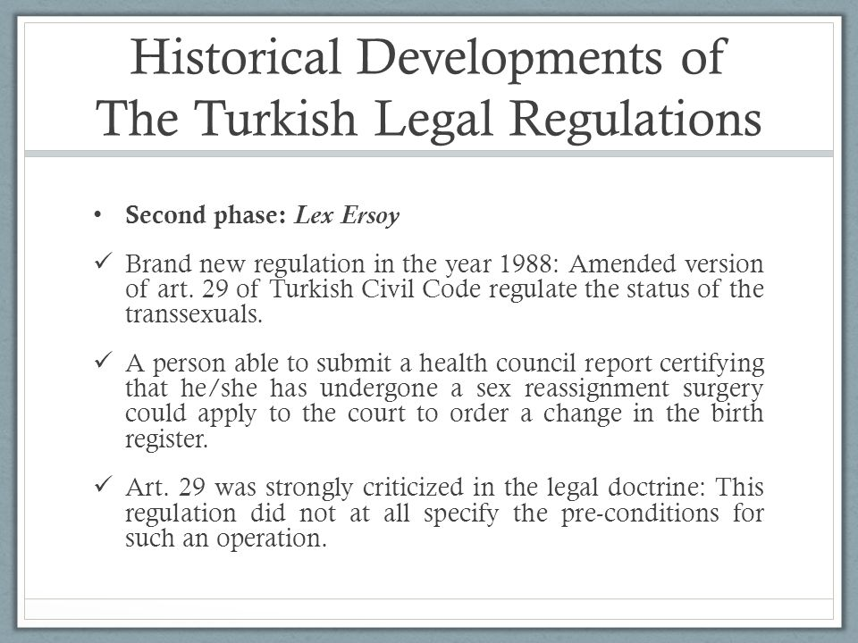 Historical Developments of The Turkish Legal Regulations Second phase: Lex Ersoy Brand new regulation in the year 1988: Amended version of art.