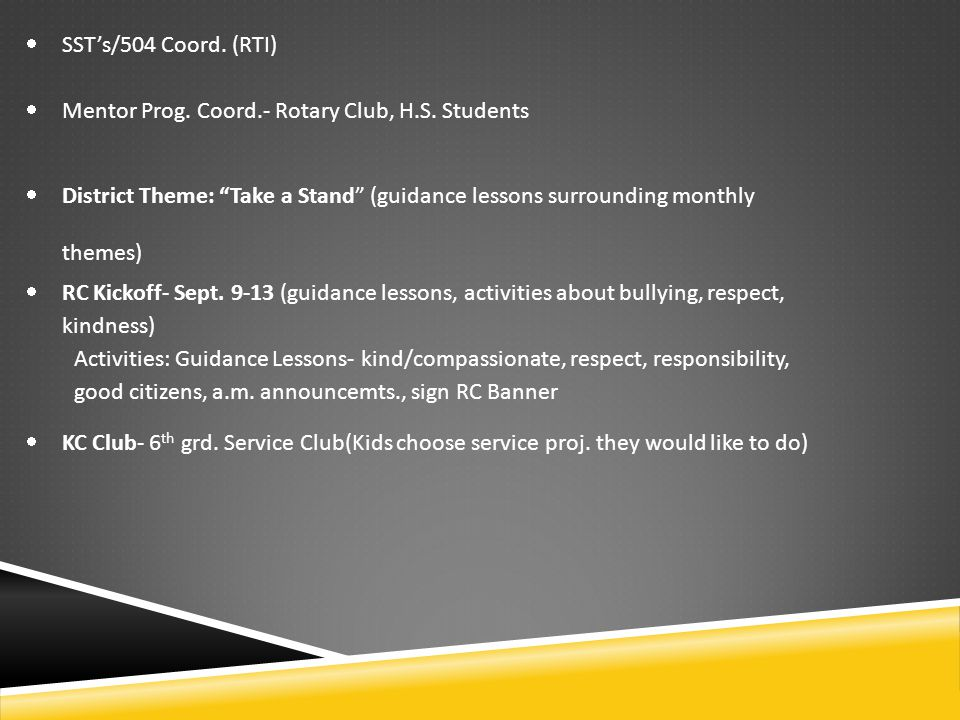 """ SST's/504 Coord. (RTI)  Mentor Prog. Coord.- Rotary Club, H.S. Students  District Theme: """"Take a Stand"""" (guidance lessons surrounding monthly them"""