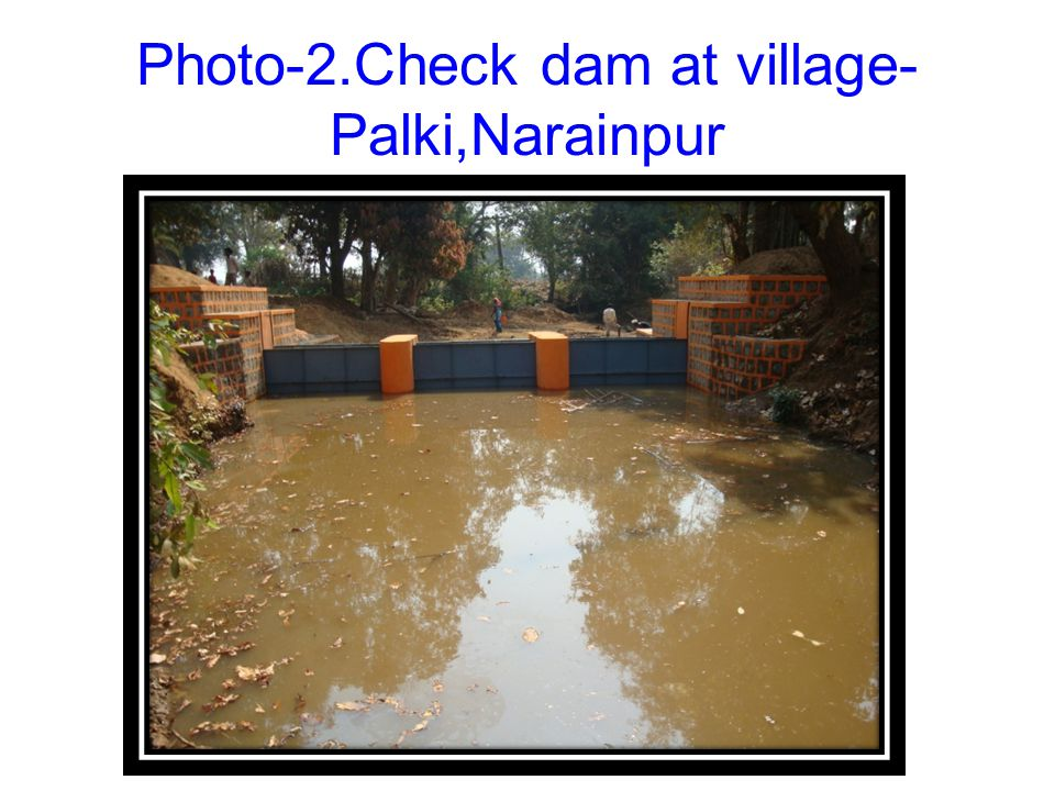 Photo 1. Water harvesting initiated by RKM at Brehbeda- village, Narainpur