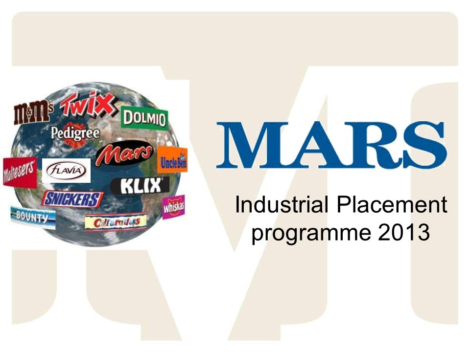 2 Mars Incorporated Privately owned business World leader in each of our main markets Turnover in excess of $35 billion Over 65,000 associates & 135 factories in more than 68 countries Products consumed in over 100 countries