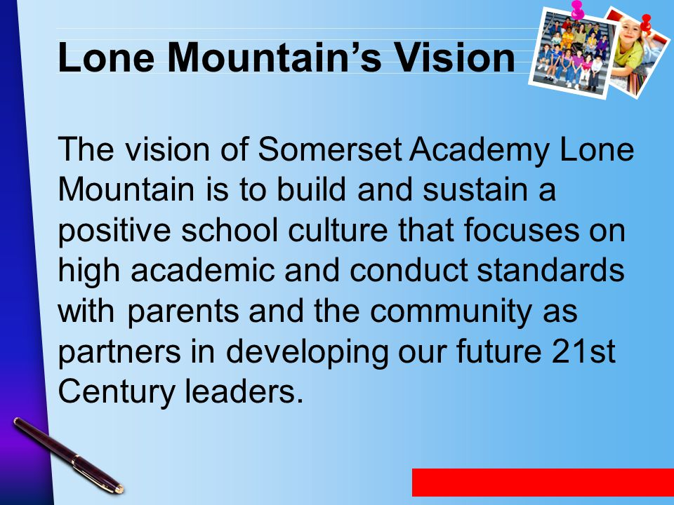 www.SomersetNLV.org School Pledge We are Wise, Innovative Leaders who are Disciplined, Cooperative, Accountable, Trustworthy, and Strong.