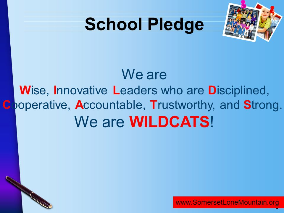 www.SomersetNLV.org School Pledge We are Wise, Innovative Leaders who are Disciplined, Cooperative, Accountable, Trustworthy, and Strong. We are WILDC