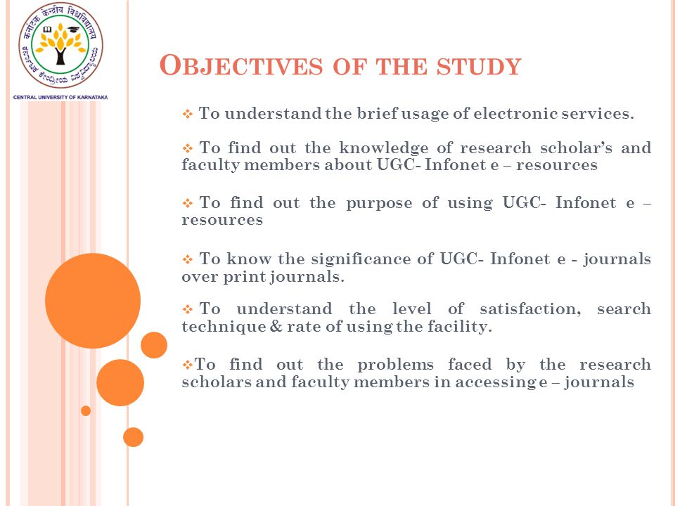 O BJECTIVES OF THE STUDY  To understand the brief usage of electronic services.