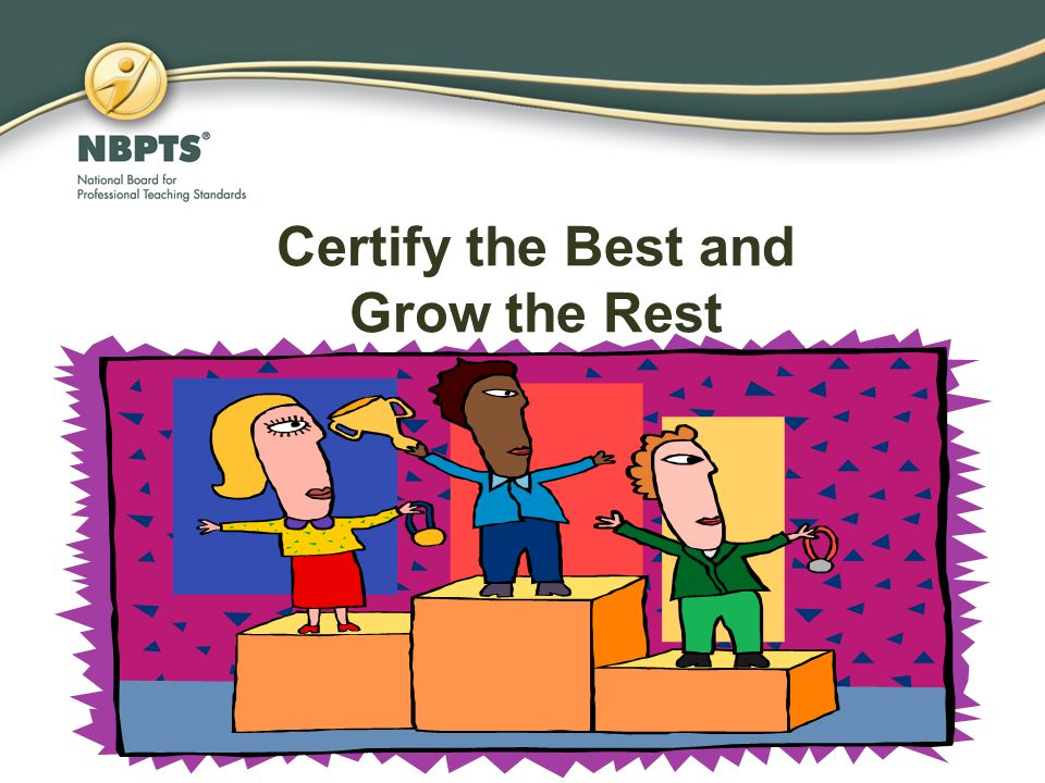 Certify the Best and Grow the Rest