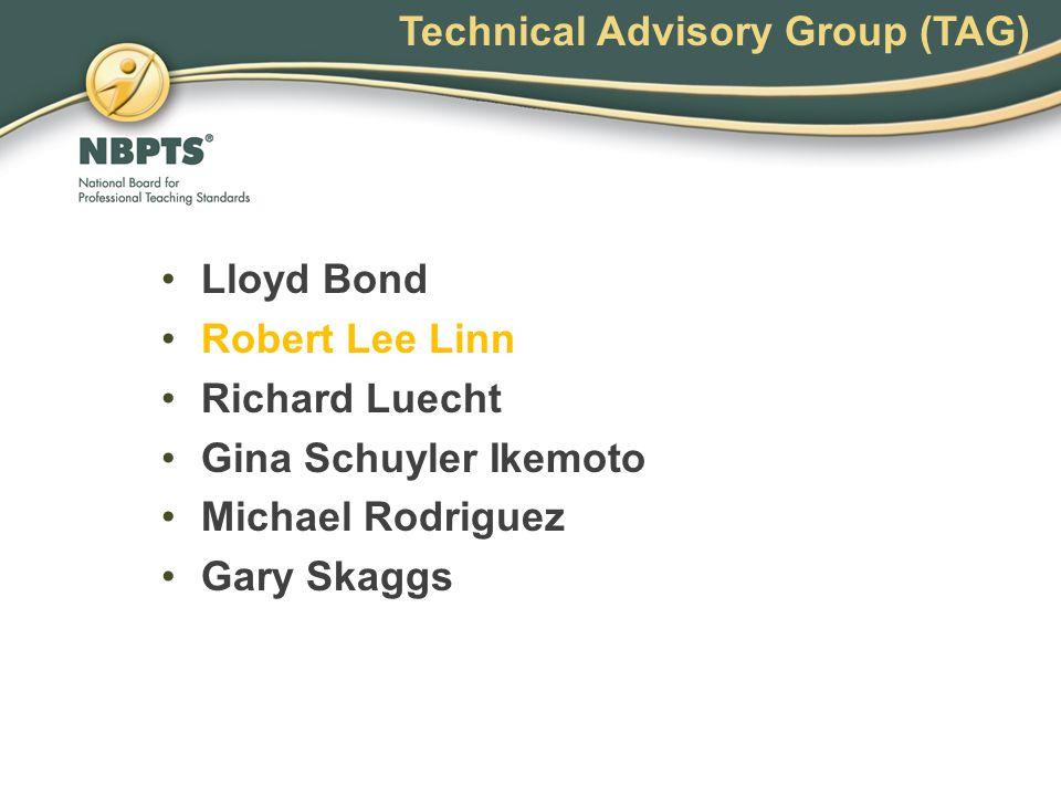 Lloyd Bond Robert Lee Linn Richard Luecht Gina Schuyler Ikemoto Michael Rodriguez Gary Skaggs Technical Advisory Group (TAG)