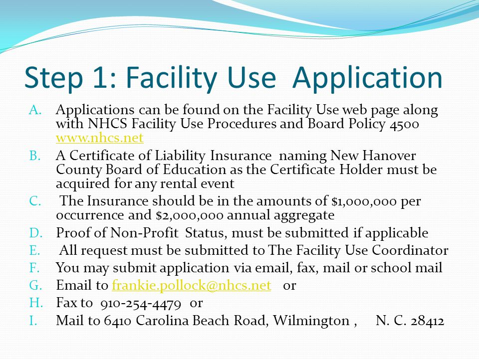 Step 2: Facility Use Request A.Once a request is received by Facility Use B.