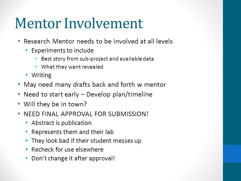 Mentor Involvement Research Mentor needs to be involved at all levels Experiments to include Best story from sub-project and available data What they