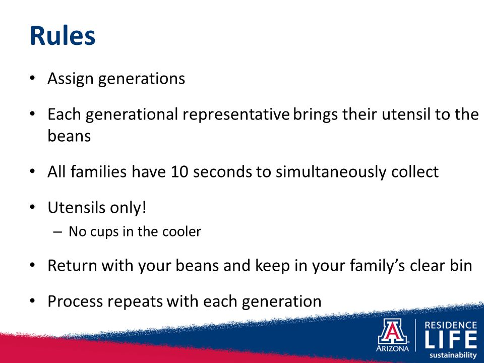 Rules Assign generations Each generational representative brings their utensil to the beans All families have 10 seconds to simultaneously collect Utensils only.