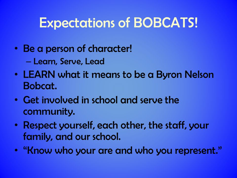 Expectations of BOBCATS. Be a person of character.