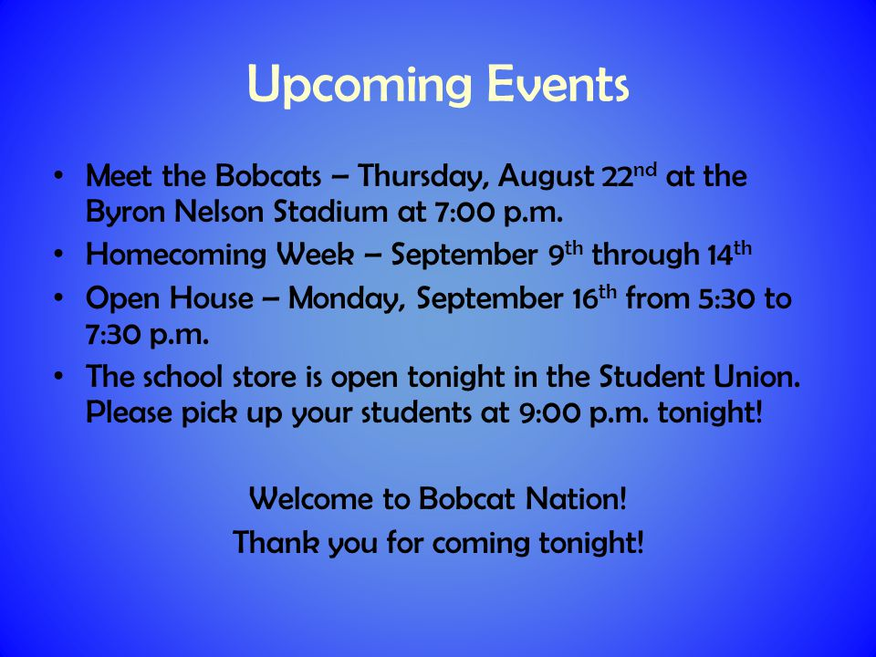 Upcoming Events Meet the Bobcats – Thursday, August 22 nd at the Byron Nelson Stadium at 7:00 p.m.