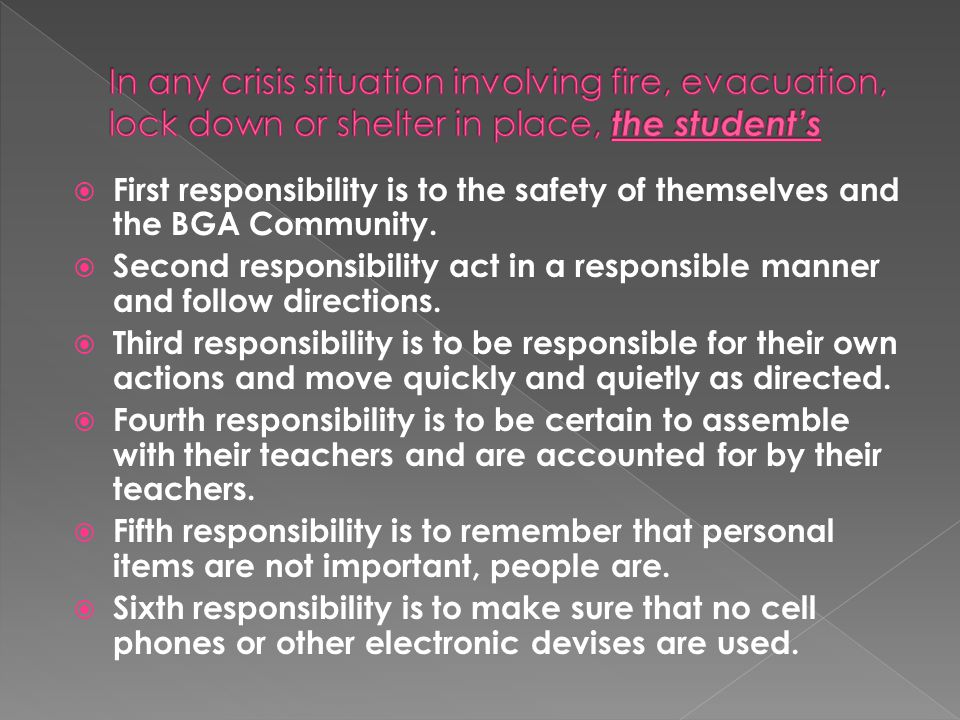  First responsibility is to the safety of themselves and the BGA Community.