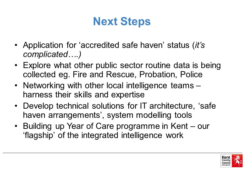 Next Steps Application for 'accredited safe haven' status (it's complicated….) Explore what other public sector routine data is being collected eg.
