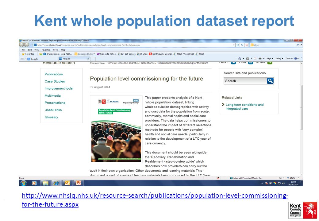 Kent whole population dataset report http://www.nhsiq.nhs.uk/resource-search/publications/population-level-commissioning- for-the-future.aspx