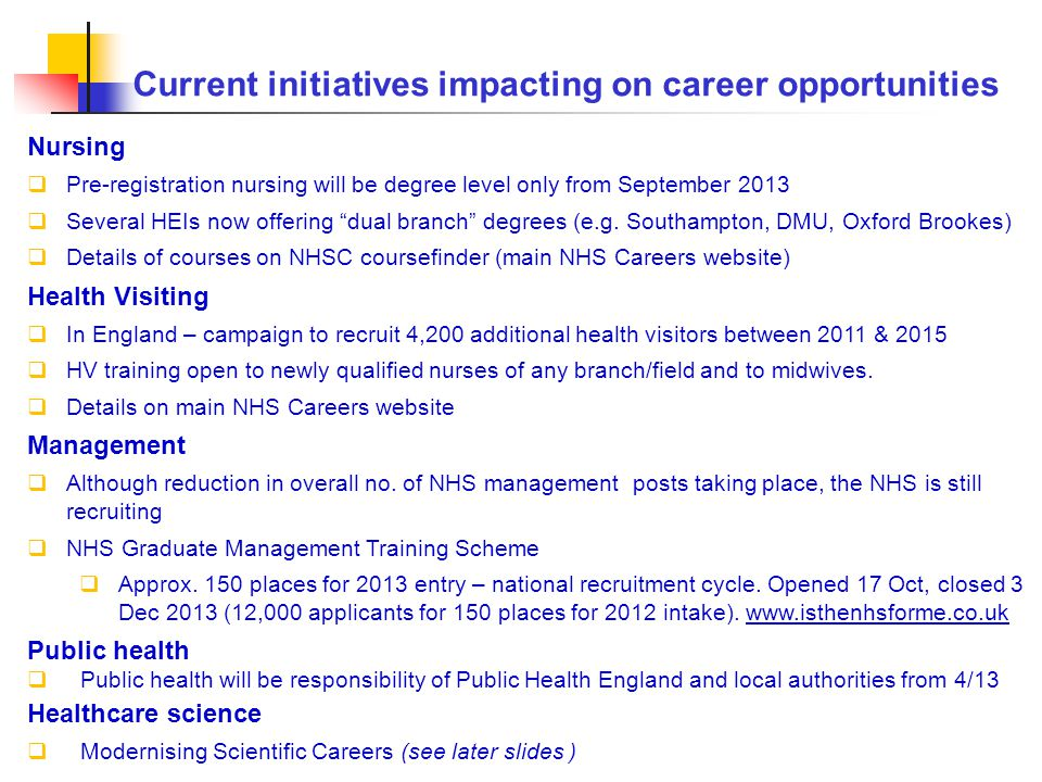 "Nursing  Pre-registration nursing will be degree level only from September 2013  Several HEIs now offering ""dual branch"" degrees (e.g. Southampton,"