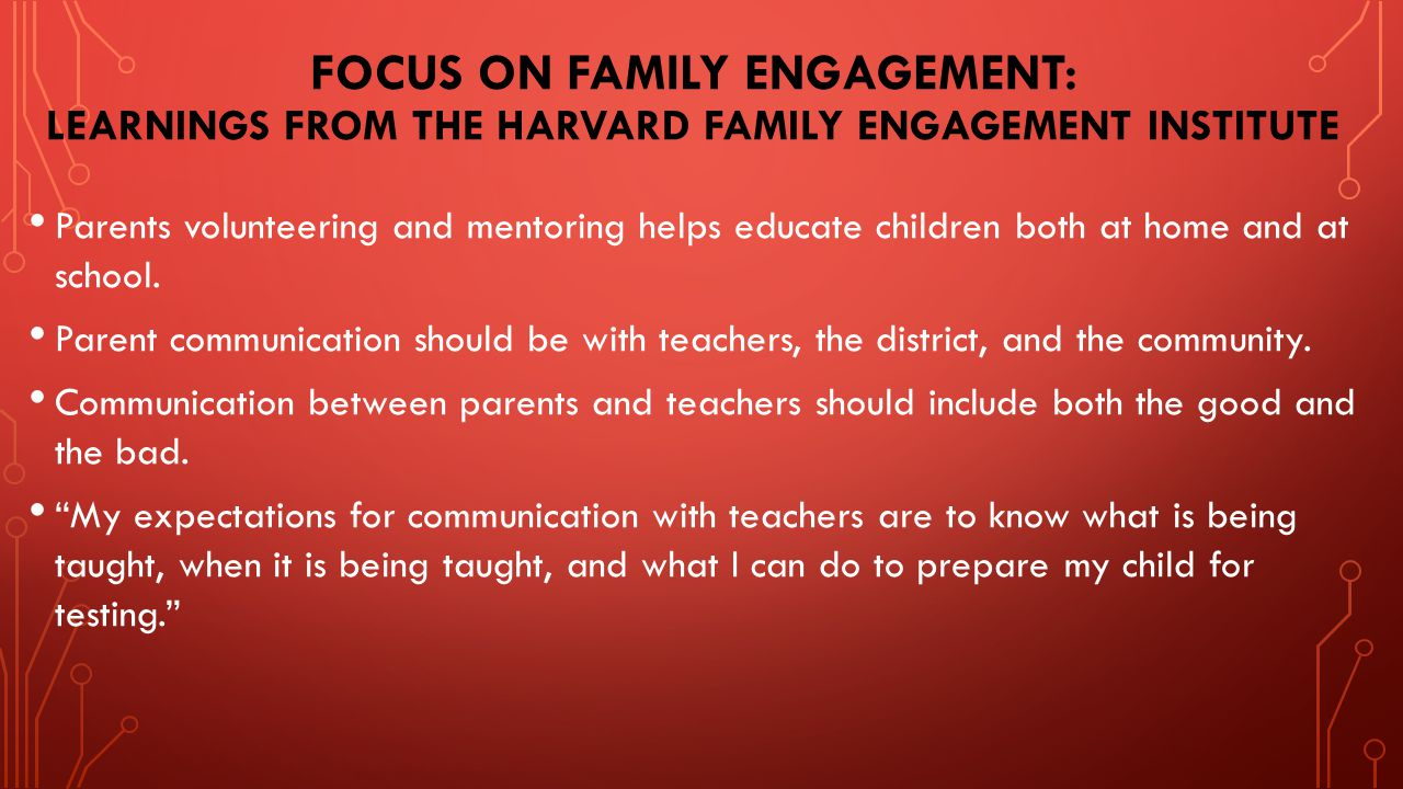 FOCUS ON FAMILY ENGAGEMENT: LEARNINGS FROM THE HARVARD FAMILY ENGAGEMENT INSTITUTE Parents volunteering and mentoring helps educate children both at h