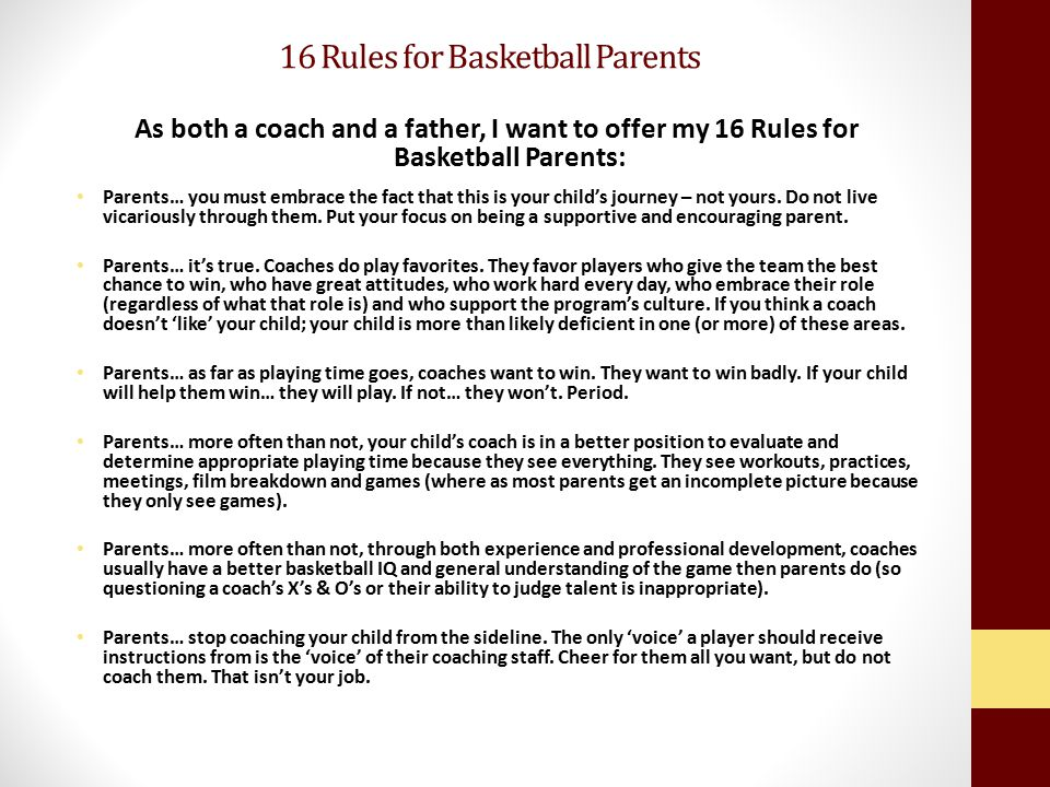As both a coach and a father, I want to offer my 16 Rules for Basketball Parents: Parents… you must embrace the fact that this is your child's journey