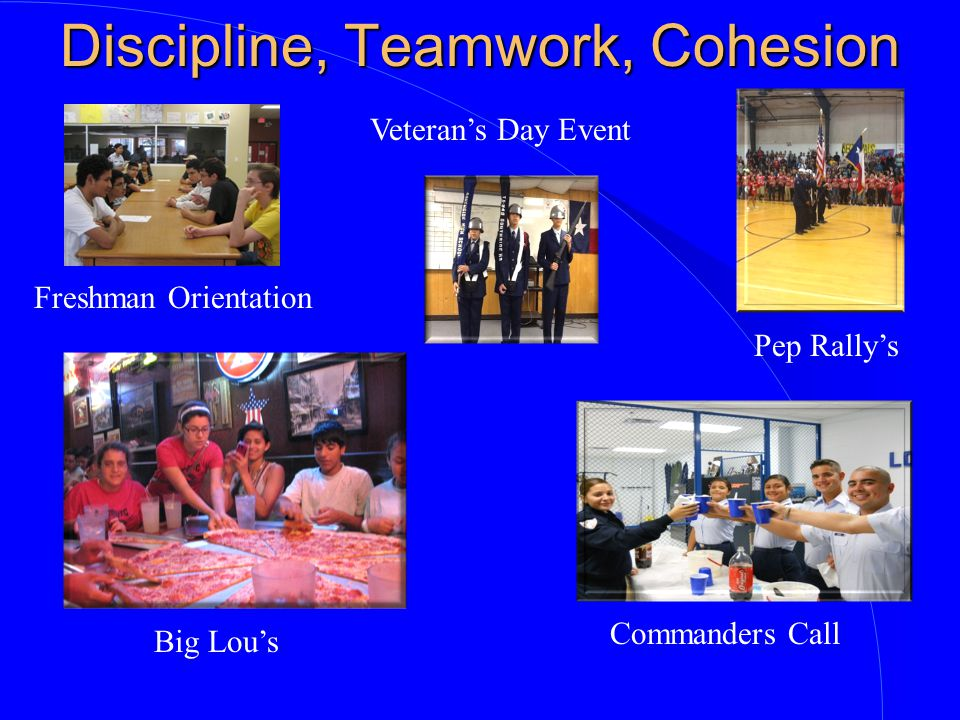 Freshman Orientation Discipline, Teamwork, Cohesion Veteran's Day Event Commanders Call Big Lou's Pep Rally's