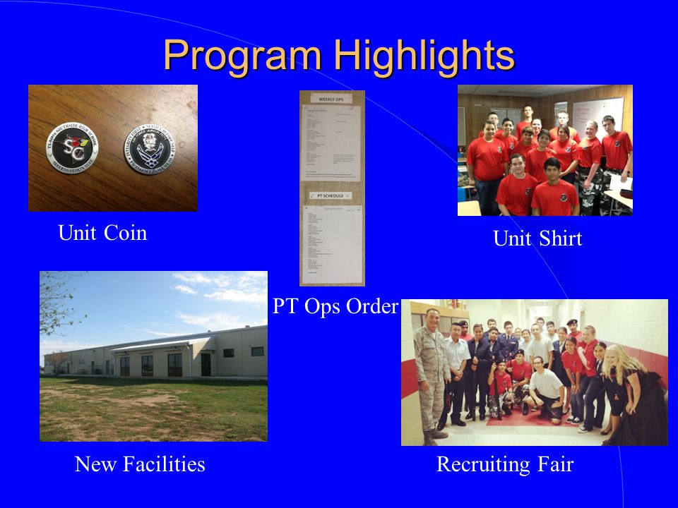 Program Highlights Unit Coin Unit Shirt PT Ops Order New FacilitiesRecruiting Fair