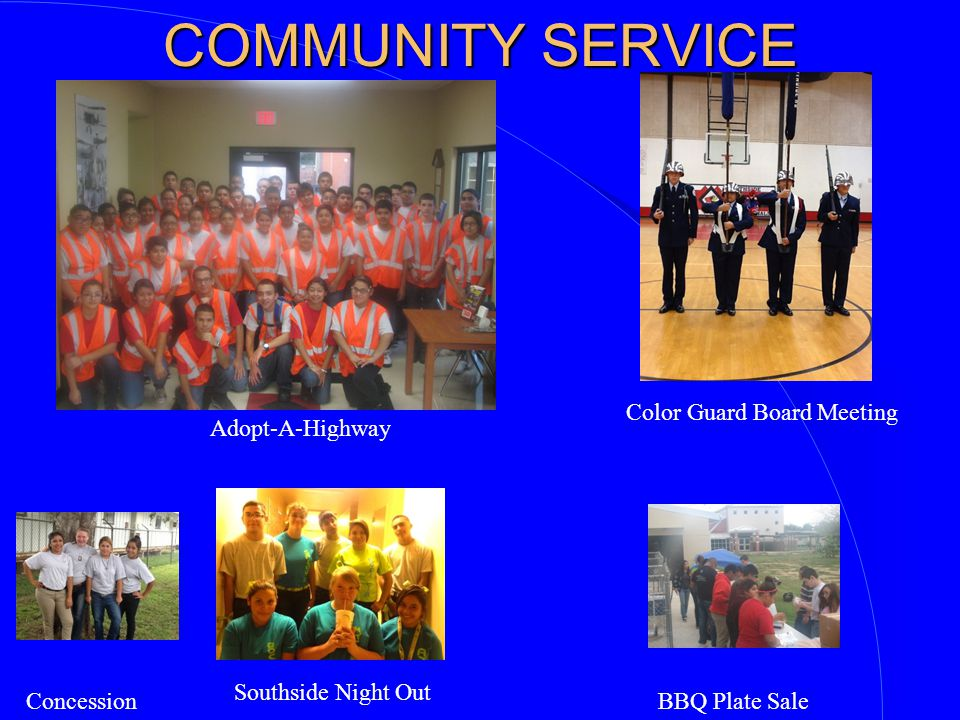 COMMUNITY SERVICE Adopt-A-Highway Color Guard Board Meeting ConcessionBBQ Plate Sale Southside Night Out