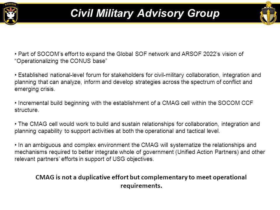 "Civil Military Advisory Group Part of SOCOM's effort to expand the Global SOF network and ARSOF 2022's vision of ""Operationalizing the CONUS base"" Est"