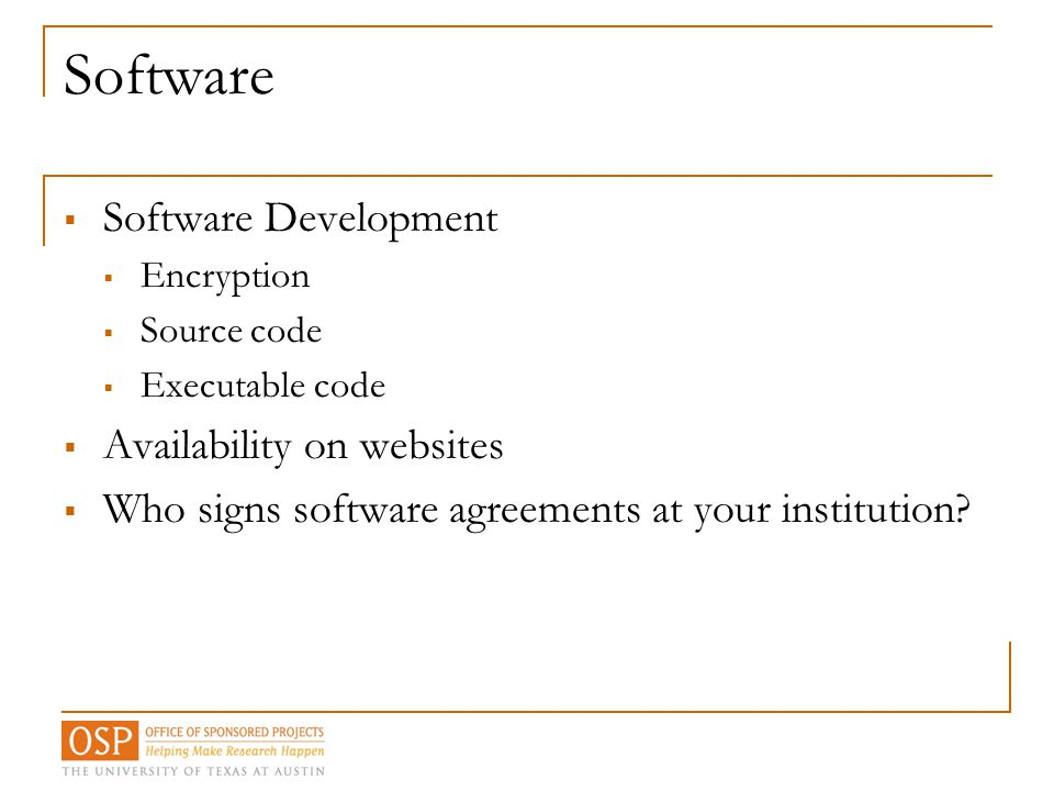 Software  Software Development  Encryption  Source code  Executable code  Availability on websites  Who signs software agreements at your instit