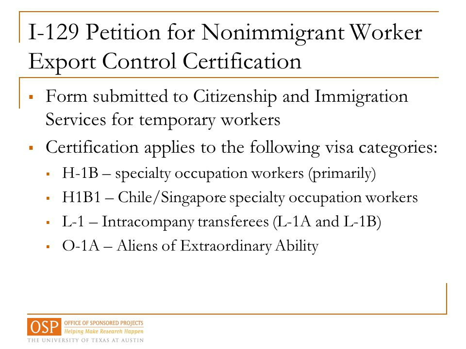I-129 Petition for Nonimmigrant Worker Export Control Certification  Form submitted to Citizenship and Immigration Services for temporary workers  C