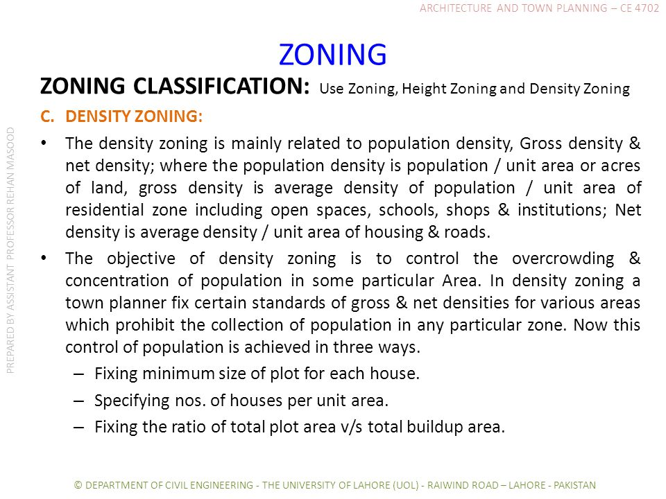 ZONING ZONING CLASSIFICATION: Use Zoning, Height Zoning and Density Zoning C. DENSITY ZONING: The density zoning is mainly related to population densi