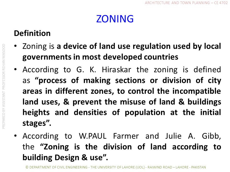 ZONING Definition Zoning is a device of land use regulation used by local governments in most developed countries According to G.