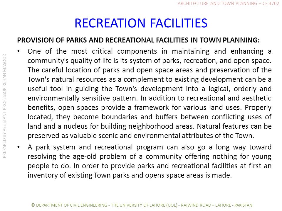 RECREATION FACILITIES PROVISION OF PARKS AND RECREATIONAL FACILITIES IN TOWN PLANNING: One of the most critical components in maintaining and enhancin