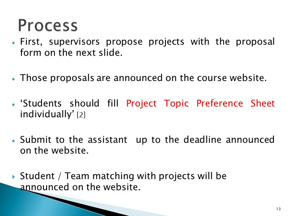  First, supervisors propose projects with the proposal form on the next slide.
