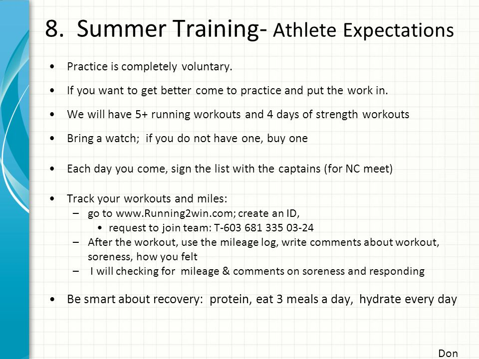 8. Summer Training- Athlete Expectations Practice is completely voluntary.