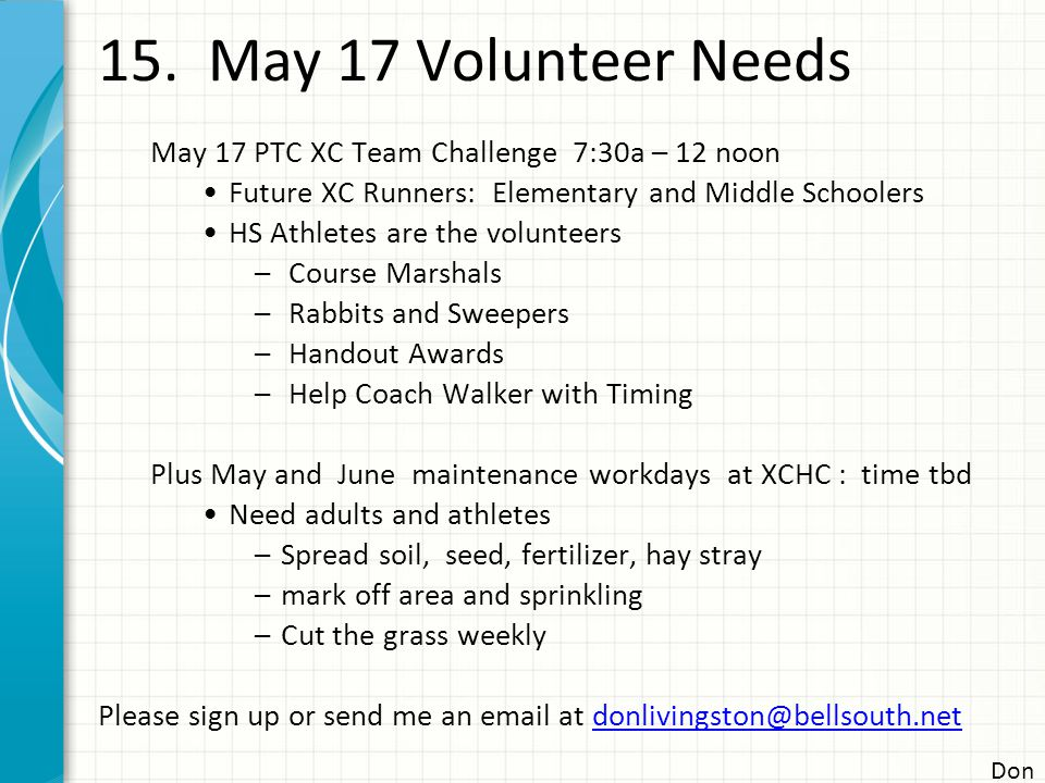 15. May 17 Volunteer Needs May 17 PTC XC Team Challenge 7:30a – 12 noon Future XC Runners: Elementary and Middle Schoolers HS Athletes are the volunte
