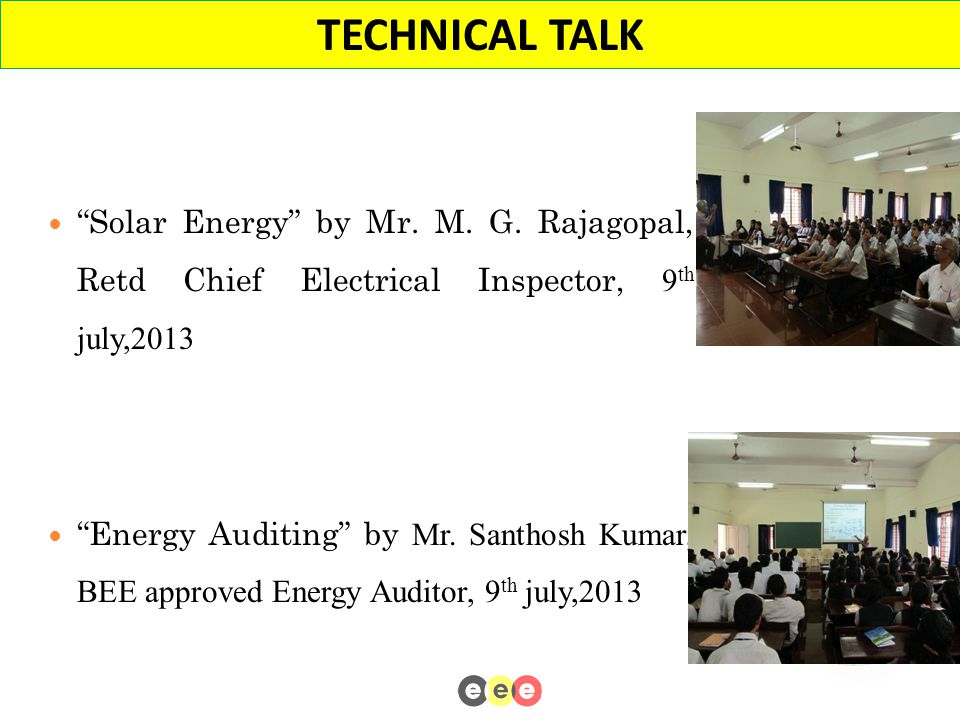"""Solar Energy"" by Mr. M. G. Rajagopal, Retd Chief Electrical Inspector, 9 th july,2013 ""Energy Auditing"" by Mr. Santhosh Kumar, BEE approved Energy Au"