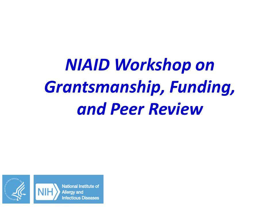 NIAID Workshop on Grantsmanship, Funding, and Peer Review