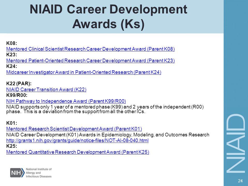 NIAID Career Development Awards (Ks) K08: Mentored Clinical Scientist Research Career Development Award (Parent K08) K23: Mentored Patient-Oriented Re