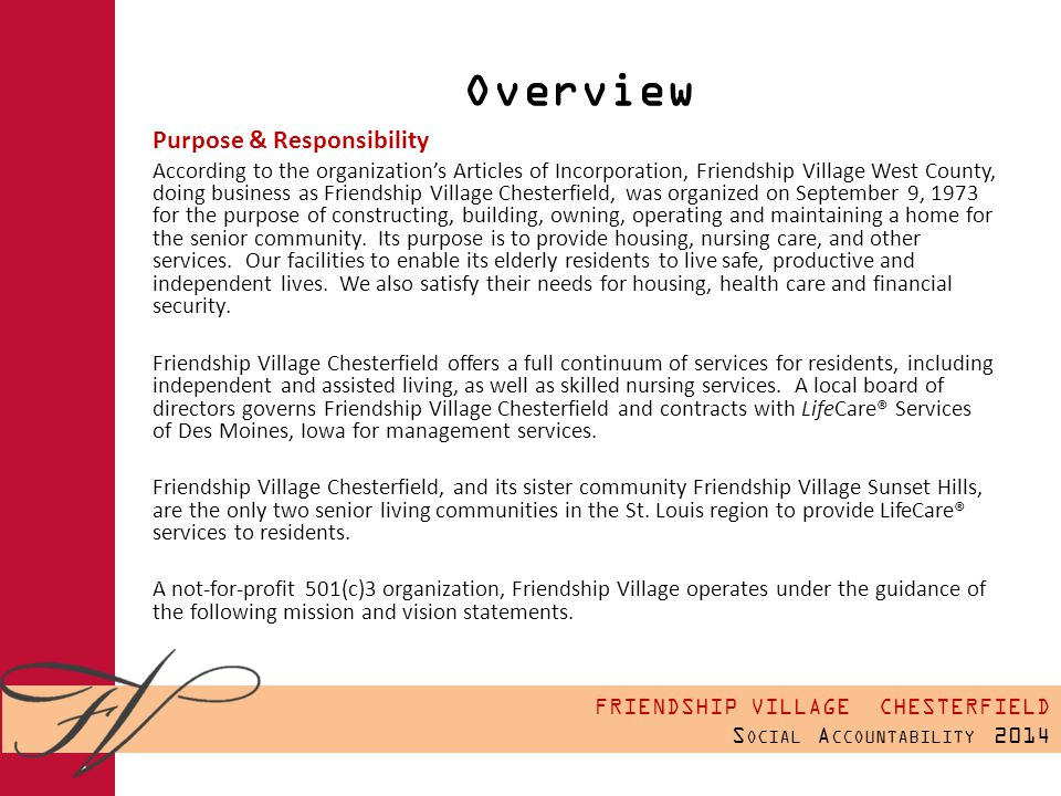 FRIENDSHIP VILLAGE CHESTERFIELD S OCIAL A CCOUNTABILITY 2014 Personal Property Taxes Real Estate: $367,690.06 Personal Property: $39,311.47 Total: $ 407,001.53