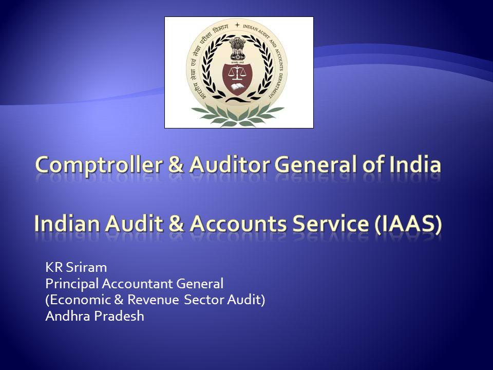 KR Sriram Principal Accountant General (Economic & Revenue Sector Audit) Andhra Pradesh