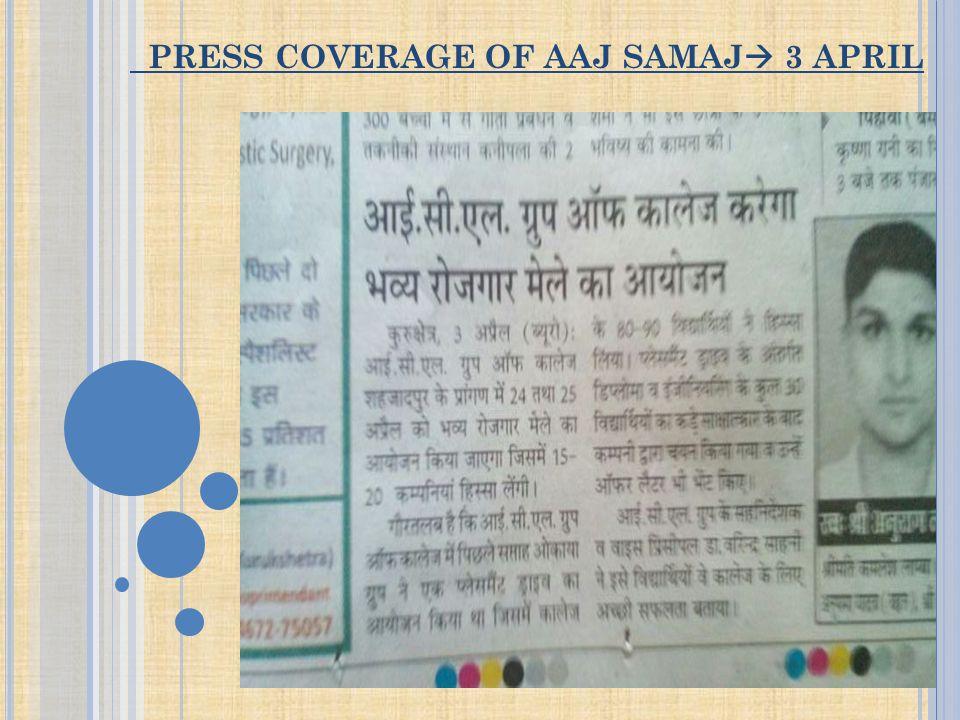 PRESS COVERAGE OF AAJ SAMAJ  3 APRIL