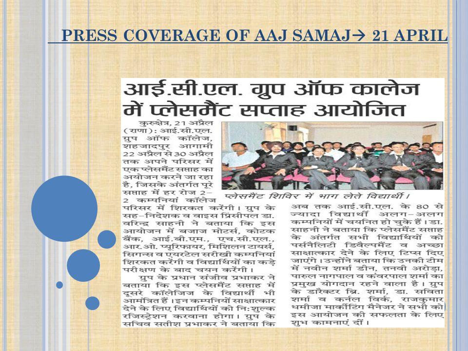 PRESS COVERAGE OF AAJ SAMAJ  21 APRIL