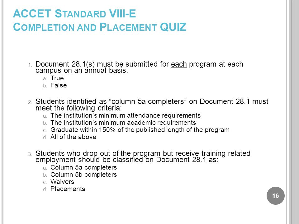 ACCET S TANDARD VIII-E C OMPLETION AND P LACEMENT QUIZ 1.