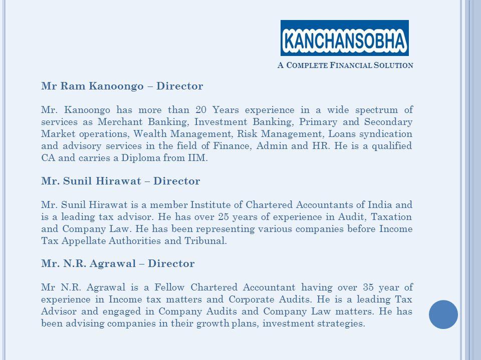 A C OMPLETE F INANCIAL S OLUTION Mr.Vishal Surve – Director &President Mr.