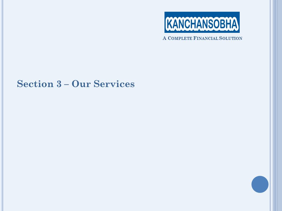 Our Expertise A C OMPLETE F INANCIAL S OLUTION Fund Raising √ Debt /Project Financing √ Private Equity / Venture Capital Advisory & Consultancy √ Business Advisory √ Management Consultancy Corporate Advisory √ Mergers & Acquisitions √ Financial Restructuring
