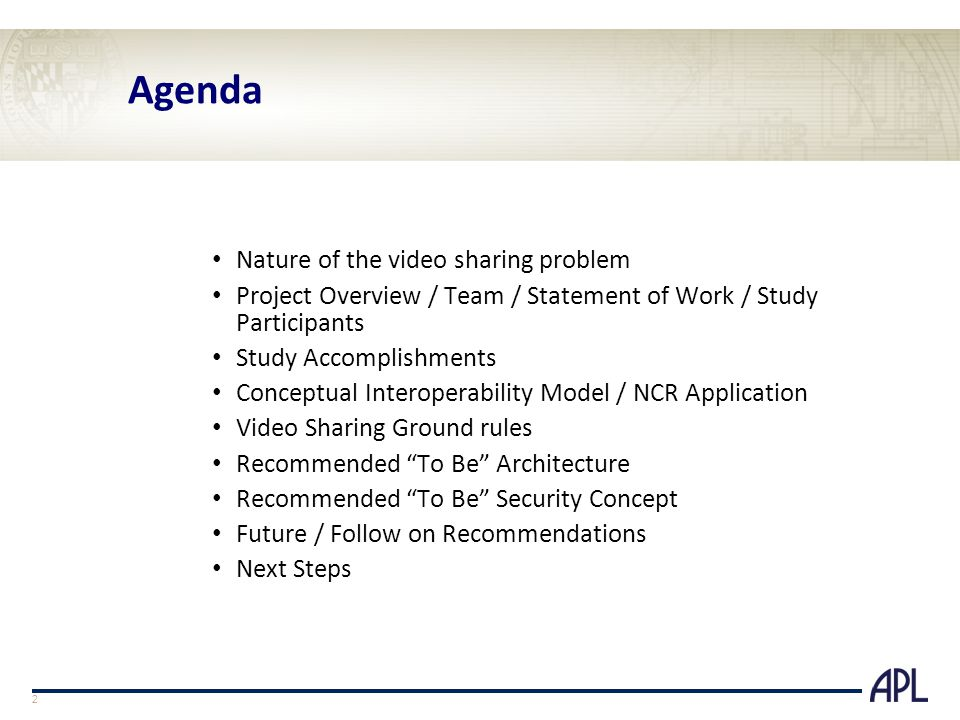 Agenda Nature of the video sharing problem Project Overview / Team / Statement of Work / Study Participants Study Accomplishments Conceptual Interoperability Model / NCR Application Video Sharing Ground rules Recommended To Be Architecture Recommended To Be Security Concept Future / Follow on Recommendations Next Steps 2