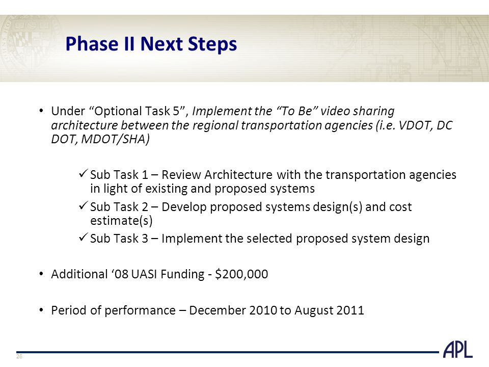 Phase II Next Steps Under Optional Task 5 , Implement the To Be video sharing architecture between the regional transportation agencies (i.e.