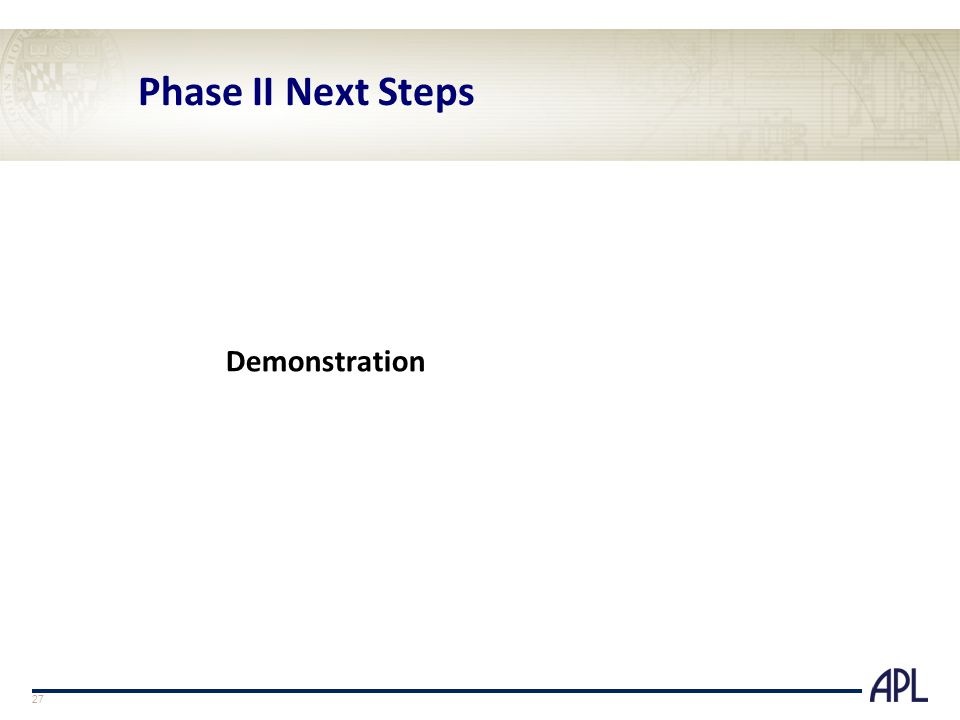 Phase II Next Steps Demonstration 27