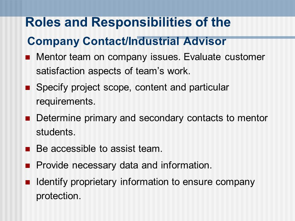 Roles and Responsibilities of the Company Contact/Industrial Advisor Mentor team on company issues.