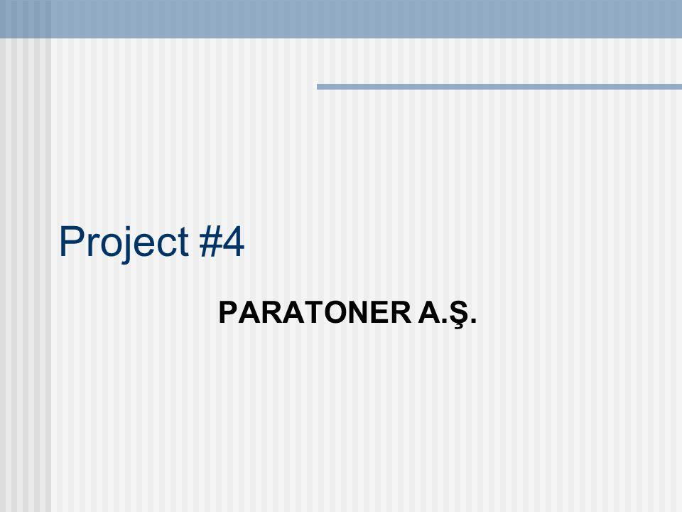 Project #4 PARATONER A.Ş.
