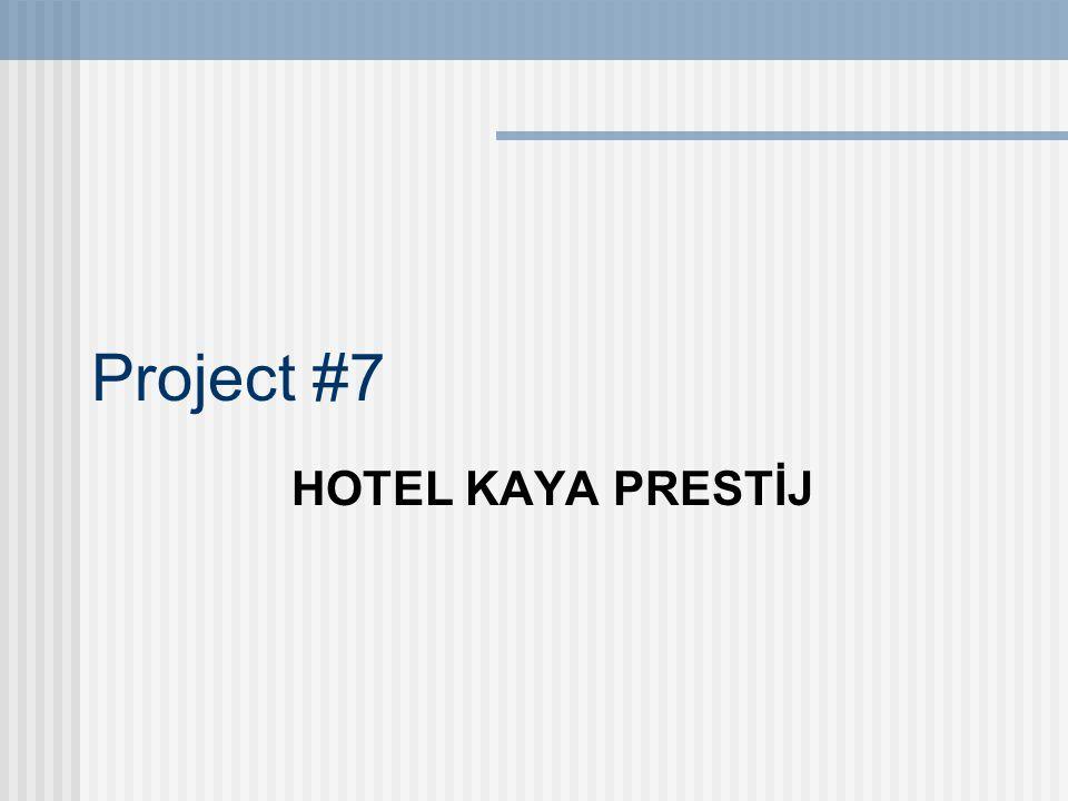 Project #7 HOTEL KAYA PRESTİJ