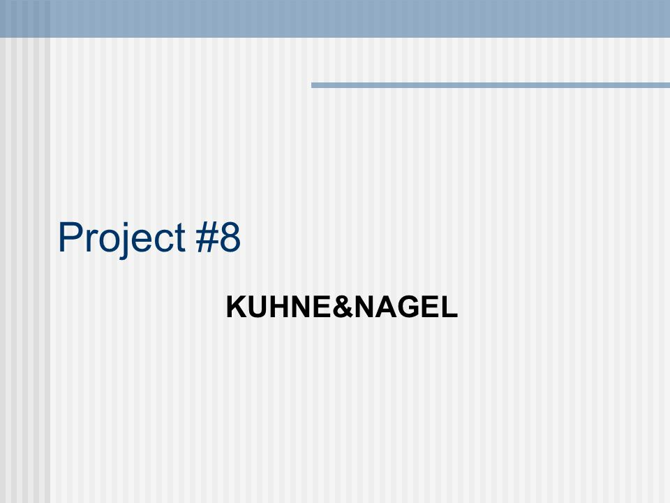 Project #8 KUHNE&NAGEL