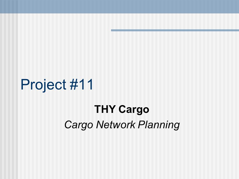 Project #11 THY Cargo Cargo Network Planning